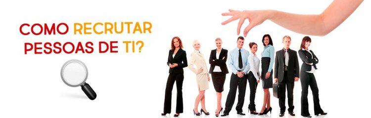 Como recrutar profissionais de TI