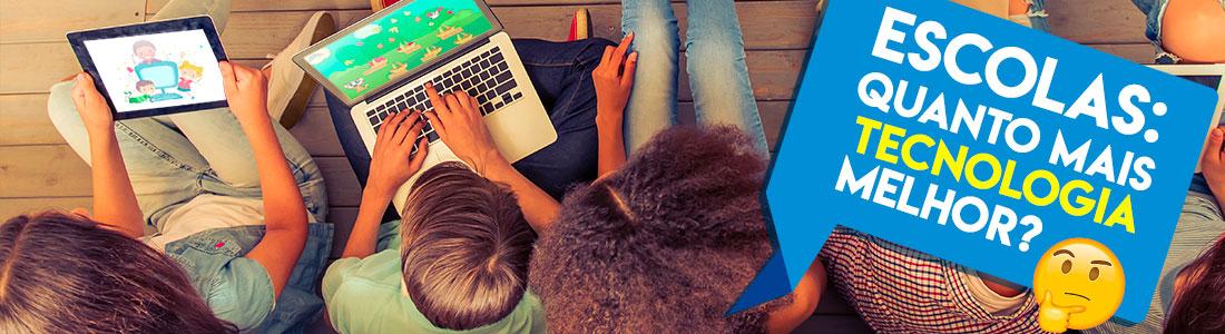 Tecnologia na Educação: seria a combinação certa?