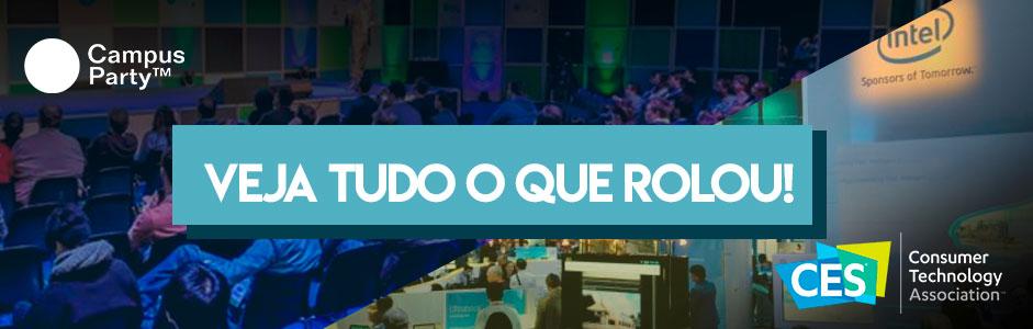 Novidade em TI: Campus Party e CES