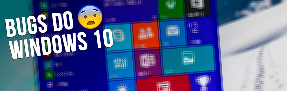 5 Principais Erros no Windows 10 – Bugs no Windows