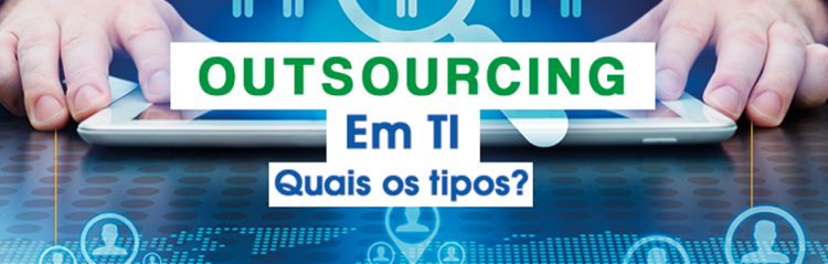 Quais os tipos de outsourcing em TI?
